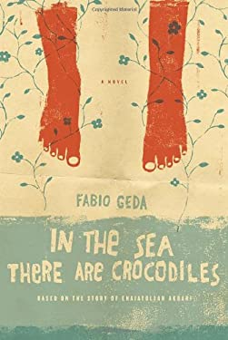 In the Sea There Are Crocodiles: Based on the True Story of Enaiatollah Akbari 9780385534734
