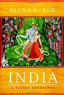 India: A Sacred Geography 9780385531900