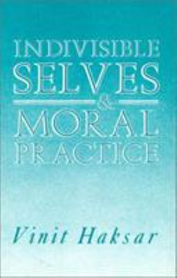 Indivisible Selves and Moral Practice 9780389209560