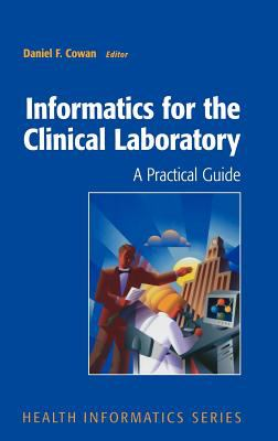 Informatics for the Clinical Laboratory: A Practical Guide for the Pathologist 9780387953625