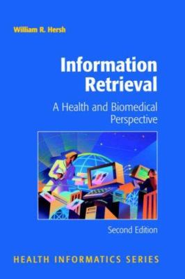 Information Retrieval: A Health and Biomedical Perspective 9780387955223