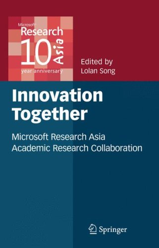 Innovation Together: Microsoft Research Asia Academic Research Collaboration 9780387878607
