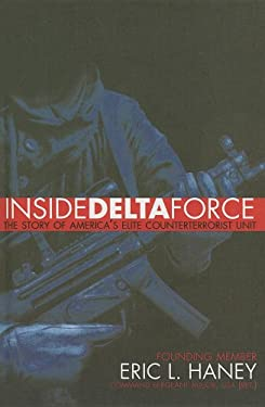 Inside Delta Force: The Story of America's Elite Counterterrorist Unit 9780385902731