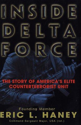Inside Delta Force : The Story of America's Elite Counterterrorist Unit