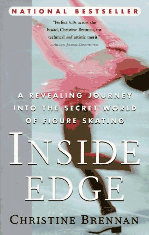 Inside Edge: A Revealing Journey Into the Secret World of Figure Skating 9780385486071