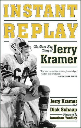 Instant Replay: The Green Bay Diary of Jerry Kramer 9780385517454