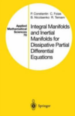 Integral Manifolds and Inertial Manifolds for Dissipative Partial Differential Equations 9780387967295