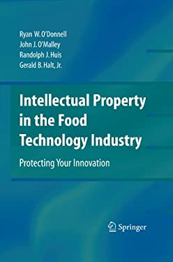 Intellectual Property in the Food Technology Industry: Protecting Your Innovation 9780387773889