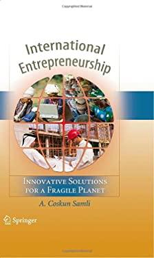 International Entrepreneurship: Innovative Solutions for a Fragile Planet 9780387885964