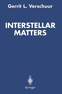 Interstellar Matters: Essays on Curiosity and Astronomical Discovery 9780387406060