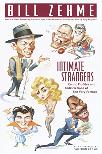Intimate Strangers: Comic Profiles and Indiscretions of the Very Famous 9780385333740