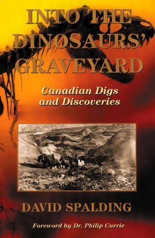 Into the Dinosaurs' Graveyard: Canadian Digs and Discoveries 9780385257626