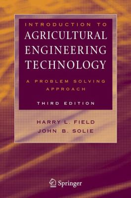 Introduction to Agricultural Engineering Technology: A Problem Solving Approach - 3rd Edition