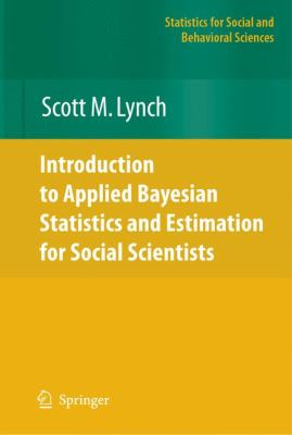 Introduction to Applied Bayesian Statistics and Estimation for Social Scientists 9780387712642