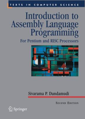 Introduction to Assembly Language Programming: For Pentium and RISC Processors 9780387206363