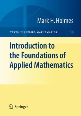 Introduction to the Foundations of Applied Mathematics 9780387877495