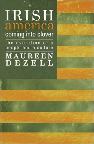 Irish America: Coming Into Clover 9780385495950