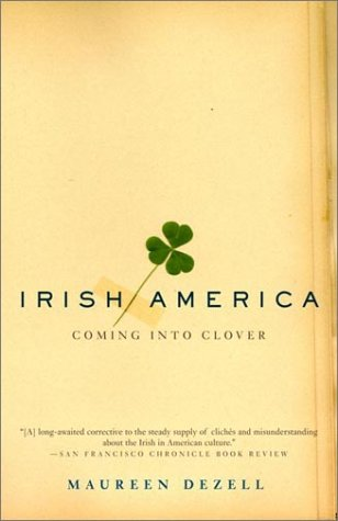 Irish America: Coming Into Clover 9780385495967