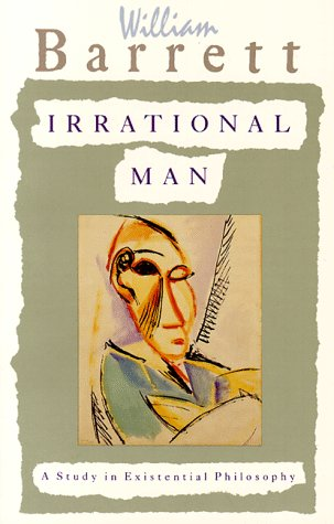 Irrational Man: A Study in Existential Philosophy 9780385031387