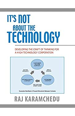 It's Not about the Technology: Developing the Craft of Thinking for a High Technology Corporation 9780387233505