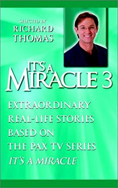 "It's a Miracle 3: Extraordinary Real-Life Stories Based on the Pax TV Series ""It's a Miracle"""