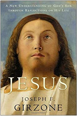 Jesus: A New Understanding of God's Son 9780385528153
