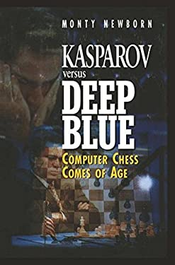 Kasparov Versus Deep Blue: Computer Chess Comes of Age 9780387948201