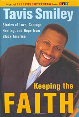 Keeping the Faith: Stories of Love, Courage, Healing and Hope from Black America 9780385505147