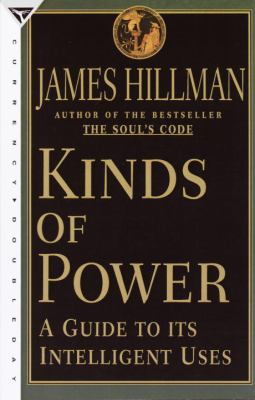 Kinds of Power: A Guide to Its Intelligent Uses 9780385489676
