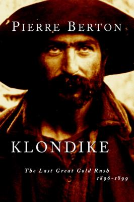 Klondike: The Last Great Gold Rush, 1896-1899 9780385658447