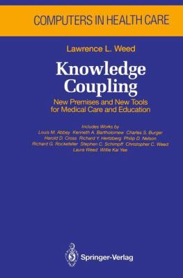Knowledge Coupling: New Premises and New Tools for Medical Care and Education 9780387975375
