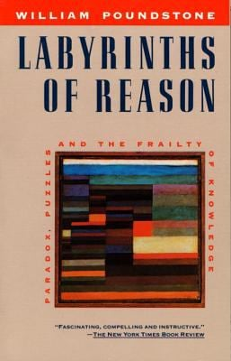 Labyrinths of Reason: Paradox, Puzzles, and the Frailty of Knowledge 9780385242714