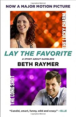 Lay the Favorite: A Story about Gamblers 9780385526463