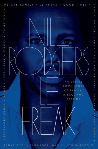 Le Freak: An Upside Down Story of Family, Disco, and Destiny 9780385529655