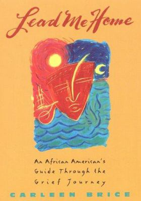 Lead Me Home:: An African-American's Guide Through the Grief Journey 9780380796083