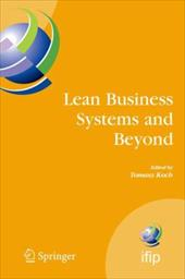Lean Business Systems and Beyond: First IFIP TC 5 Advanced Production Management Systems Conference (APMS'2006), Wroclaw, Poland,