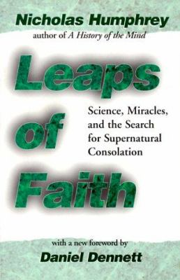 Leaps of Faith: Science, Miracles, and the Search for Supernatural Consolation 9780387987200