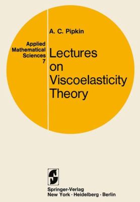Lectures on Viscoelasticity Theory 9780387900308