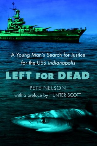 Left for Dead: A Young Man's Search for Justice for the USS Indianapolis 9780385730914