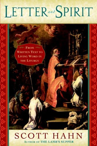 Letter and Spirit: From Written Text to Living Word in the Liturgy 9780385509336