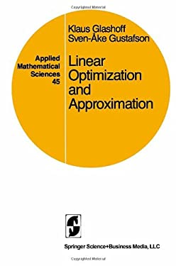 Linear Optimization and Approximation: An Introduction to the Theoretical Analysis and Numerical Treatment of Semi-Infinite Programs 9780387908571