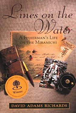 Lines on the Water: A Fisherman's Life on the Miramichi 9780385258500