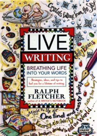 Live Writing: Breathing Life Into Your Words 9780380797011