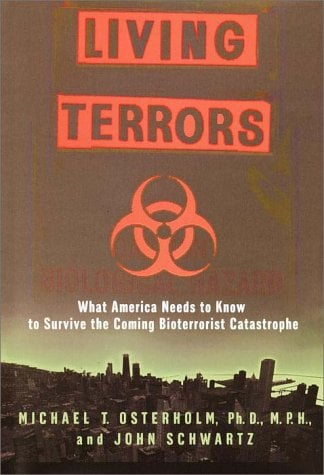 Living Terrors: What America Needs to Know to Survive the Coming Bioterrorist Catastrophe 9780385334808