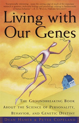 Living with Our Genes: The Groundbreaking Book about the Science of Personality, Behavior, and Genetic Destiny 9780385485845