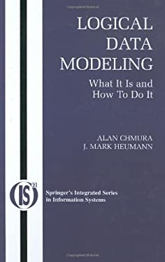 Logical Data Modeling: What It Is and How to Do It 9780387229508