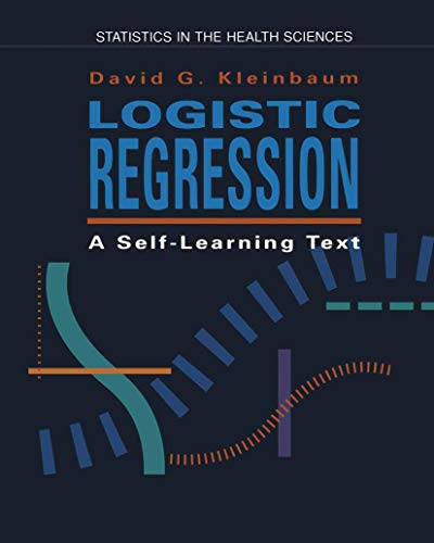 Logistic Regression: A Self-Learning Text 9780387941424