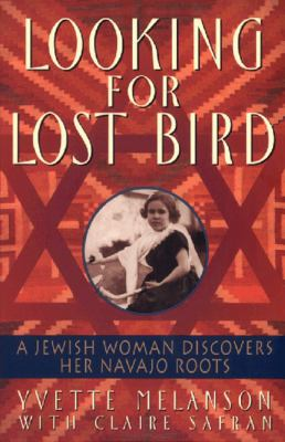 Looking for Lost Bird: A Jewish Woman Discovers Her Navajo Roots 9780380795536