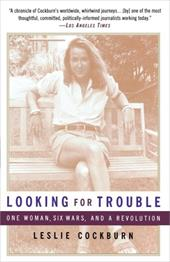 Debbieholors.com Looking-for-Trouble-9780385483551-md Looking for Trouble: One Woman, Six Wars and a Revolution