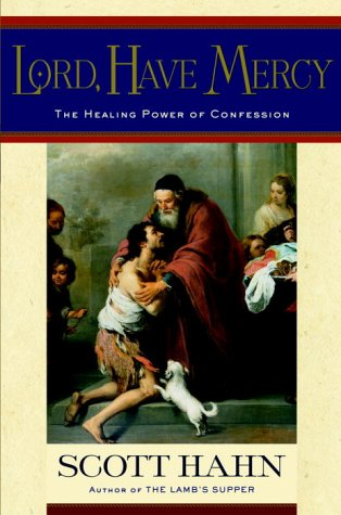 Lord, Have Mercy: The Healing Power of Confession 9780385501705